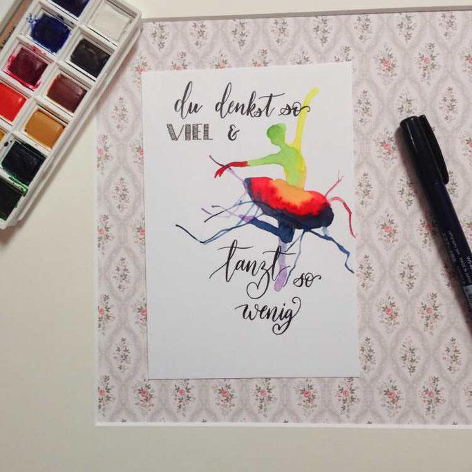 Letter Lovers Zeitanker: Handlettering quote Du denkst so viel und tanzt so wenig