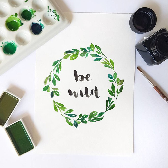 Lettering: be wild - Letter Lovers fraeulein_flausch