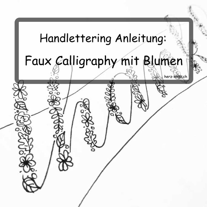 Handlettering Anleitung: Faux Calligraphy mit Blumen - wie du mit Faux Calligraphy etwas spezielles letterst!