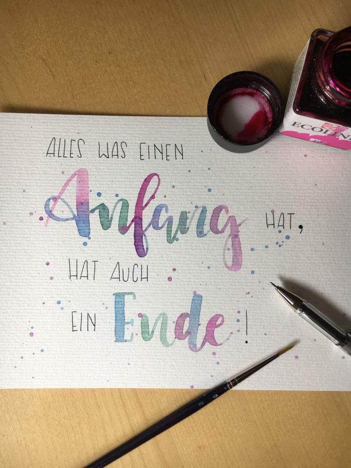 Handlettering Zitat: Alles was einen Anfang hat, hat auch ein Ende! (Letter Lovers herzimbauch)