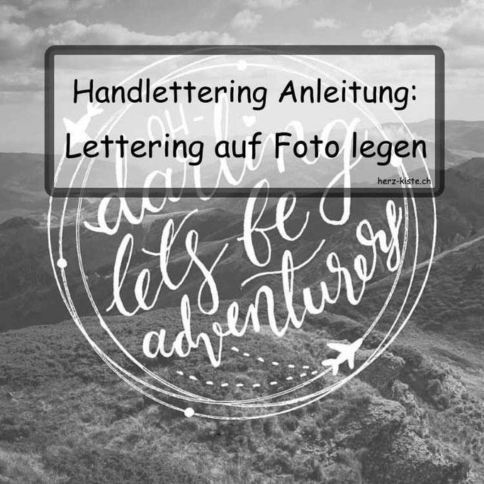 Handlettering Anleitung: Lettering auf ein Foto legen