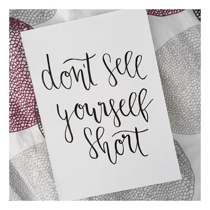 Letter Lovers michilicious: Handlettering Spruch  Don't sell yourself short