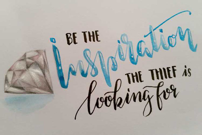 Letter Lovers sunnys_fotos: Handlettering Spruch Be the inspiration the thief is looking for.