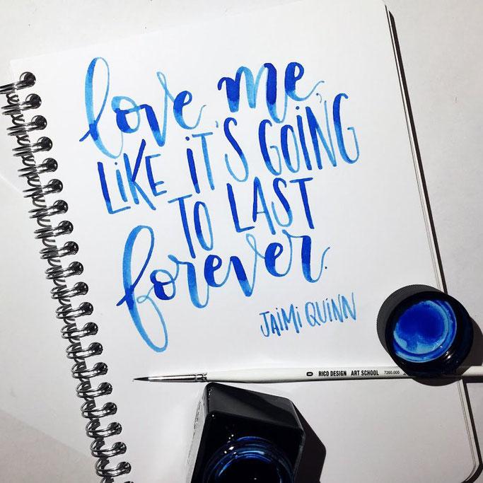 Letter Lovers sevilovesletters: Handlettering Spruch von Jaimi Quinn: love me like it'sgoing to last forever