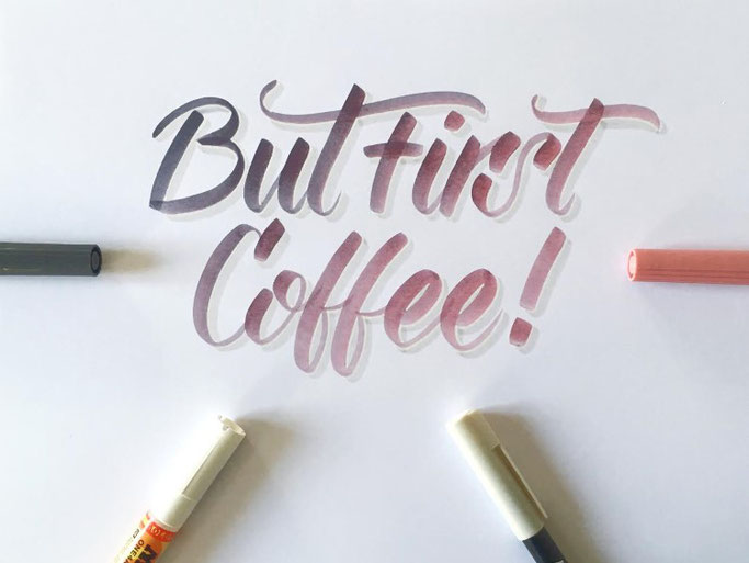 Letter Lovers _annalala_: Handlettering But first Coffee!