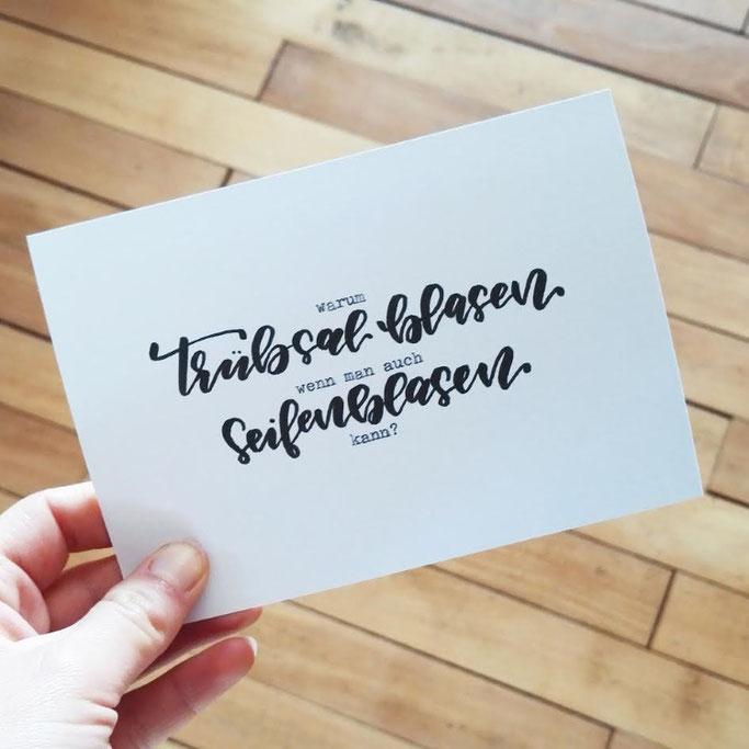 Letter Lovers donnerletter: Handlettering Spruch: Warum Trübsal blasen wenn man auch Seifenblasen kann?