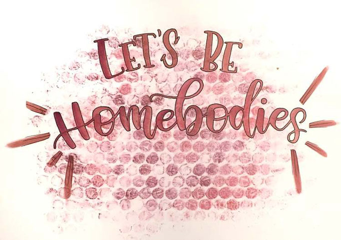Letter Lovers bianca_helali: Handlettering Quote Let's be homebodies