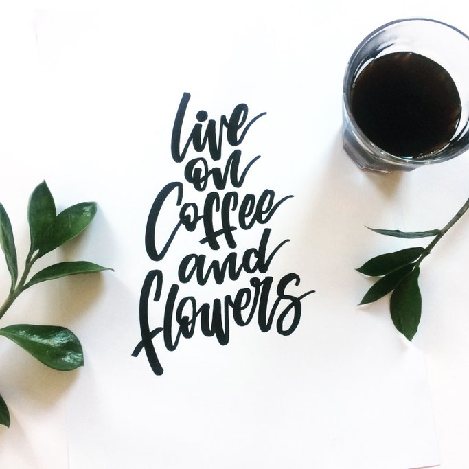 Handlettering quote: live on coffee and flowers von lettering_by_mj