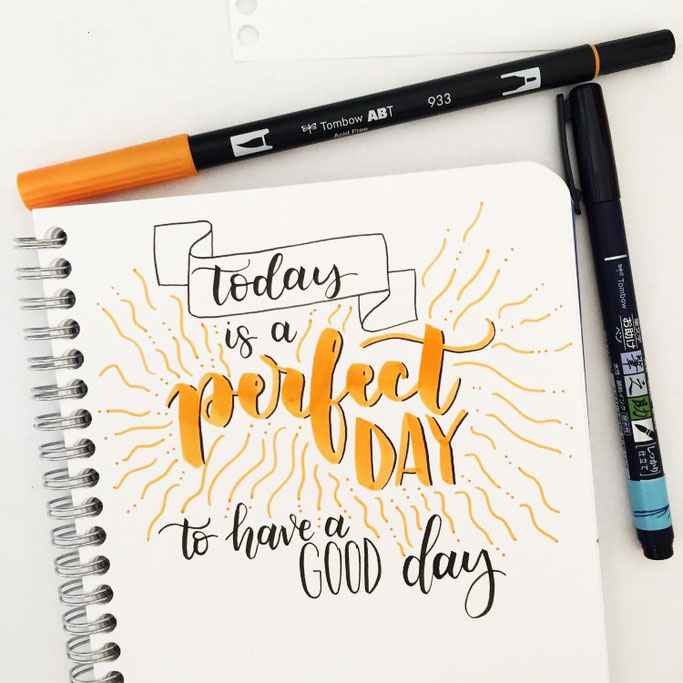 Letter Lovers sevilovesletters: Handlettering Spruch Today is a perfect day to have a good day