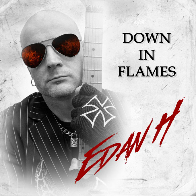 Edan H, Single, Lyric Video, Down in Flames, Edan Hoy, NEWS Rockers And Other Animals, Rock News, Rock Magazine, Rock Webzine, rock news, sleaze rock, glam rock, hair metal,