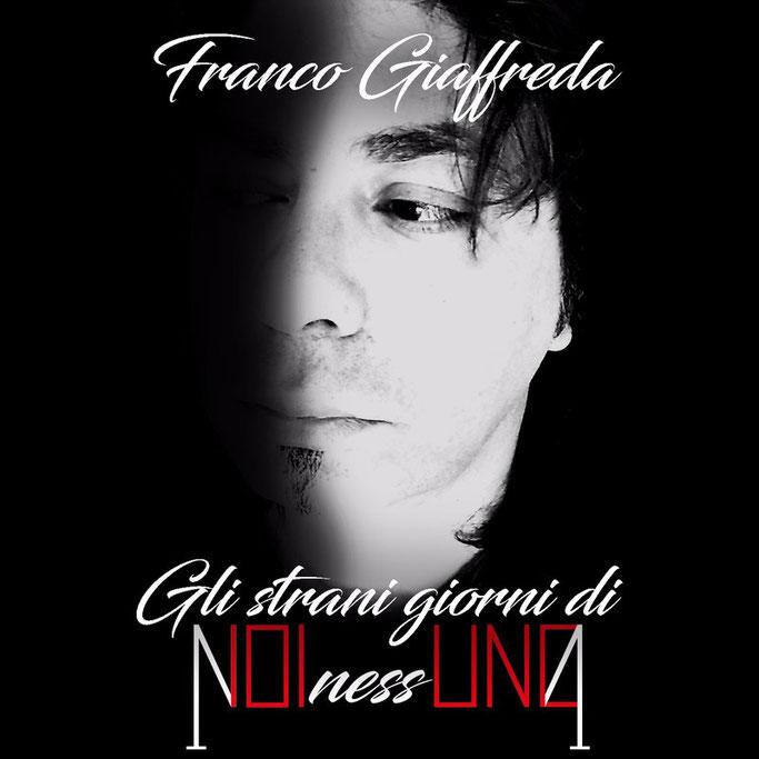 Franco Giaffreda, Gli strani giorni di NOInNessUNO, Rockers And Other Animals, news, prog, rock, metal, concept album