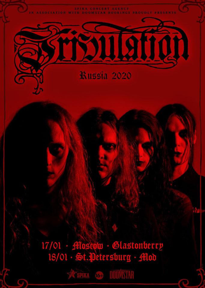 Tribulation Live in Russia:  17.01.2020 Moscow (Russia) – Glastonberry  18.01.2020 St. Petersburg (Russia) – Mod