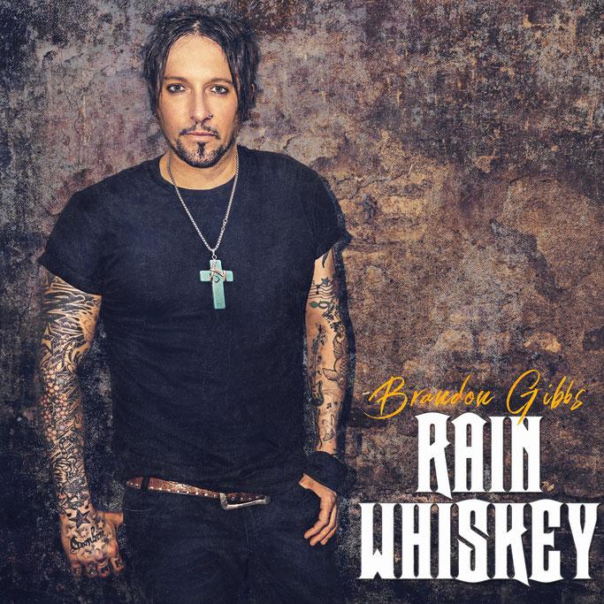 BRANDON GIBBS, new single,Rain Whiskey, Golden Robot Records, rockers and other animals, news