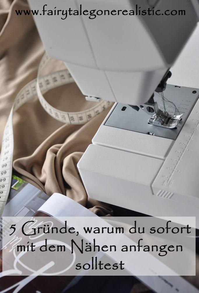 Gründe warum du sofort mit dem Nähen anfangen solltest Nähblog DIY Fashion Fairy Tale Gone Realistic Modeblog Deutschland