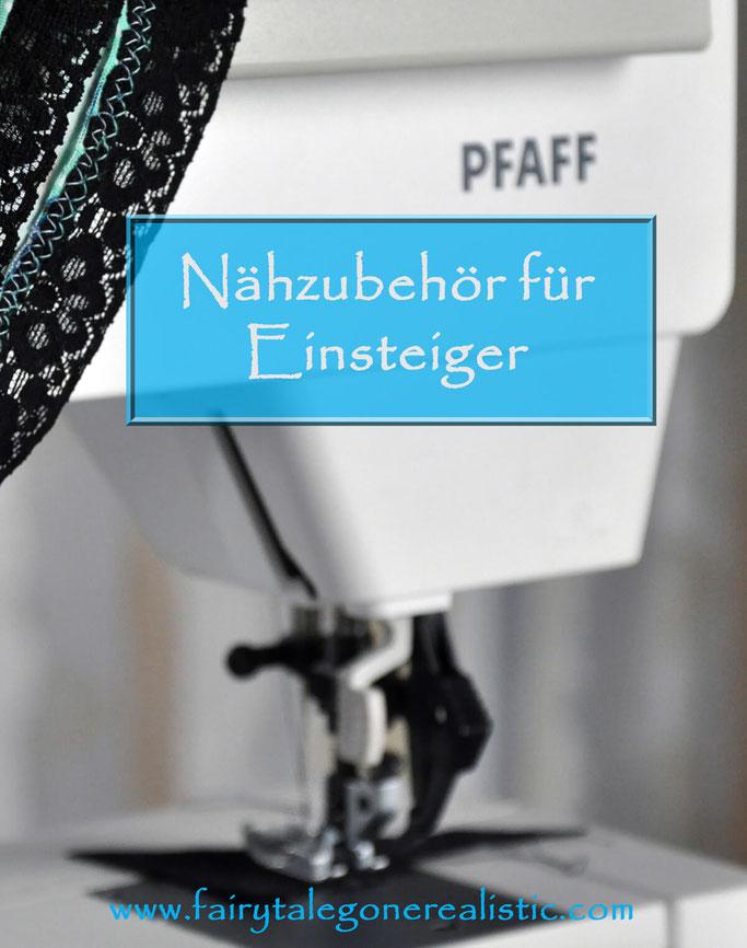 Nähzubehör für Einsteiger Nähmaschine DIY Modeblog Fairy Tale Gone Realistic Fashionblog