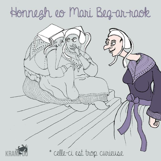 que signifie l'expression bretonne ? Honnezh eo Mari Beg-ar-Raok > celle-ci est une comère - dessin breton illustration Bretagne bzh breizh mots citation formule figure de style symbole