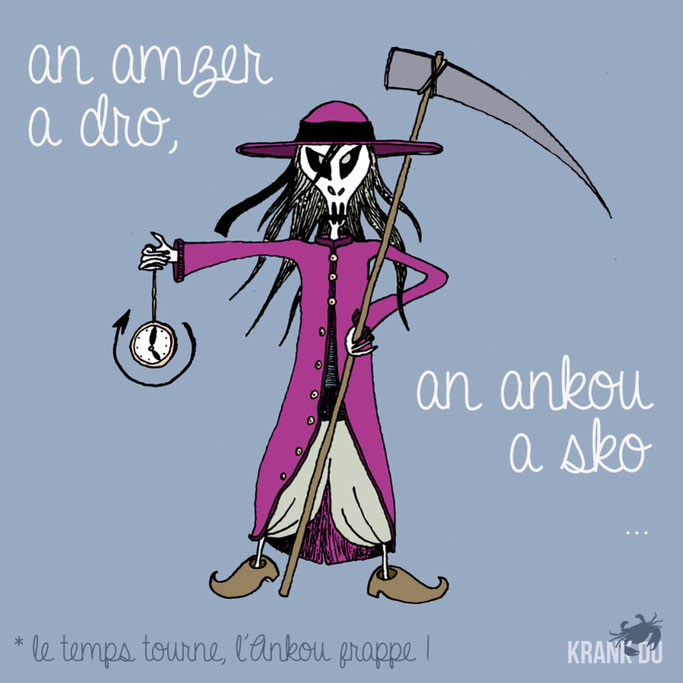 que signifie l'expression bretonne ? An amzer a dro, an Ankou a sko - dessin breton illustration Bretagne bzh breizh mots citation formule figure de style symbole