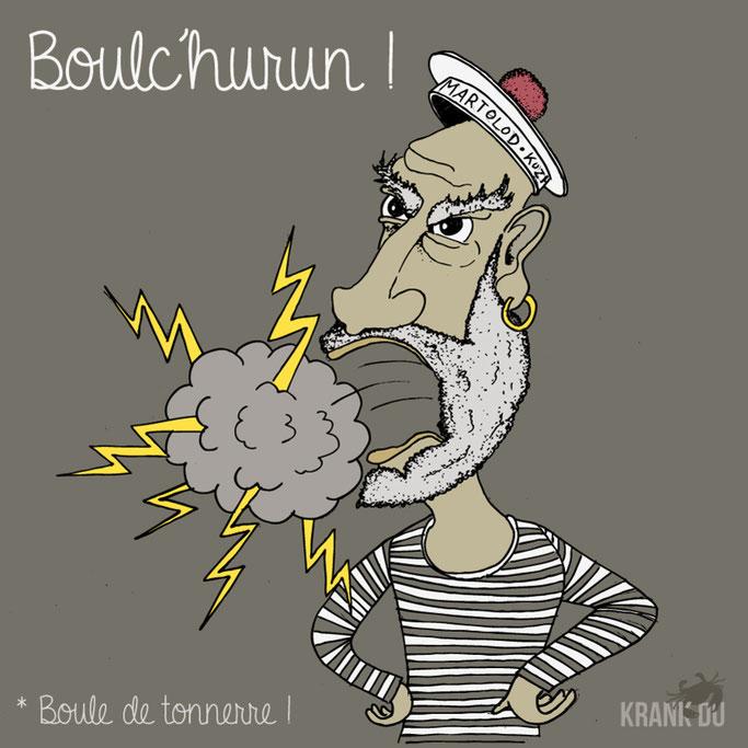 """que signifie l'expression bretonne ? Boulc'hurun !  """"Tonnerre de Brest""""- dessin breton illustration Bretagne bzh breizh mots citation formule figure de style symbole"""