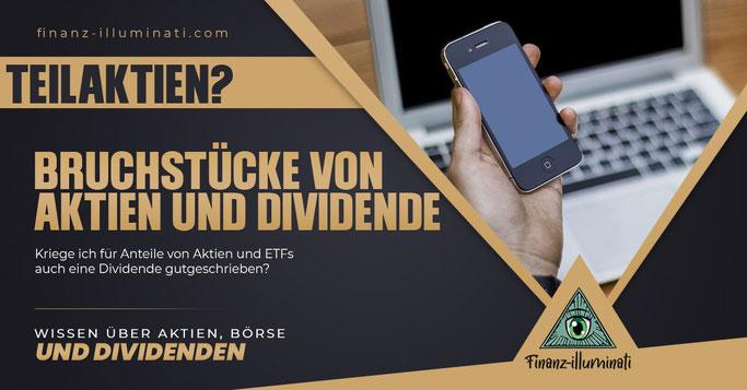 Erhalte ich für anteilige Bruchstücke von Aktien und ETFs auch eine Dividende?
