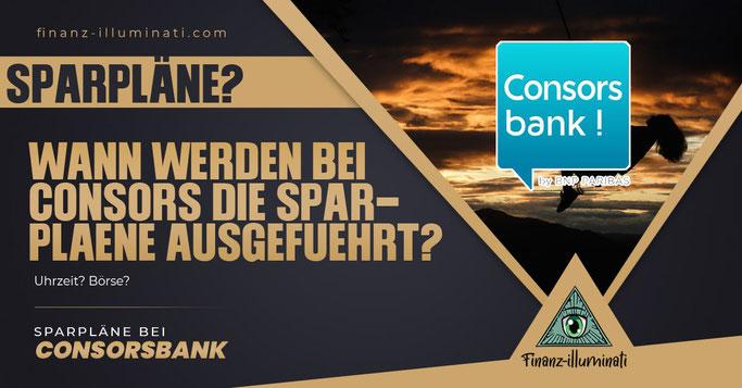 Consorsbank wann werden die Sparläne ausgeführt?