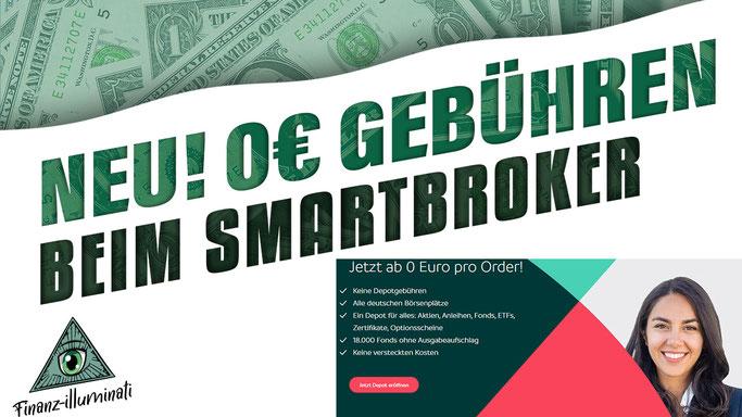 Smartbroker Erfahrungen - 0€ Order Gebühren?