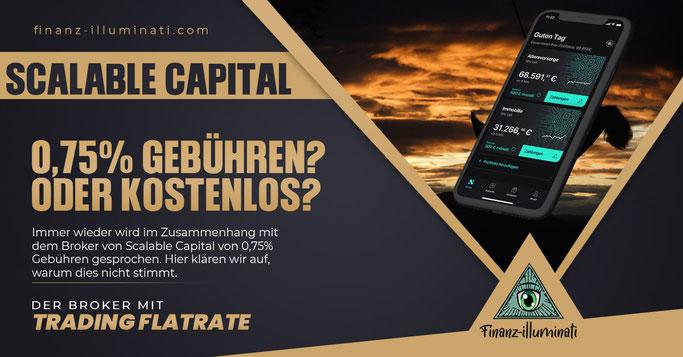 Scalable Capital und der Mythos der 0,75% Vermögensgebühren