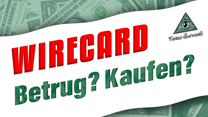 Der große Wirecard Betrug - was können Anleger jetzt tun - Aktie von Wirecard kaufen oder verkaufen?