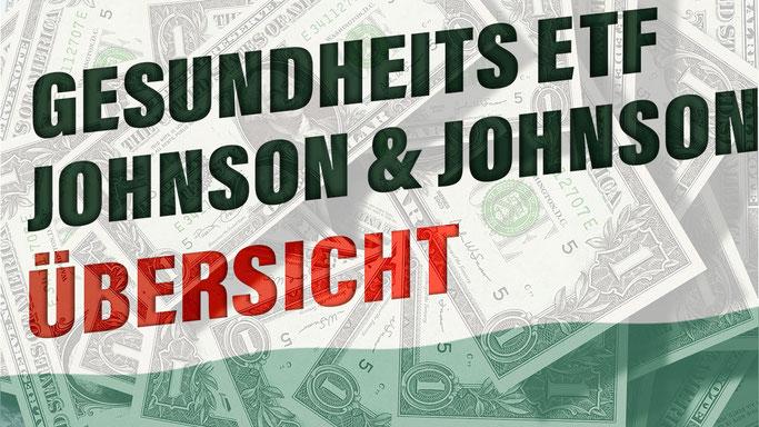 Gesundheits ETF Johnson & Johnson - was gehört alles zur Aktie von J&J - JNJ  ISIN US4781601046  WKN 853260