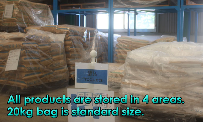 All products are stored in 4 areas. 20kg bag is standard size.