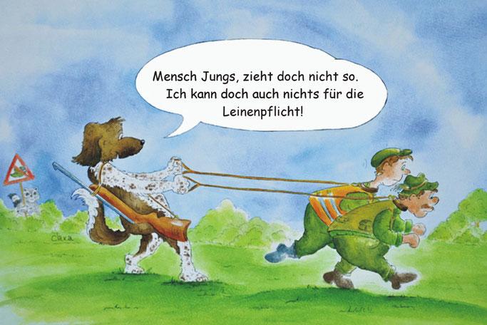 """Ein Cartoon über Jäger und zur Leinenpflicht.  Ein Jagdhund hält zwei Jäger an der Leine fest. Die Jäger wollen loslaufen, sind aber angeleint. Der Hund sagt: """"Mensch Jungs,  ich kann doch auch nichts für die Leinenpflicht!"""" Postkarte vom Atelier Clara"""