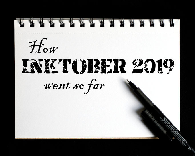 How Inktober 2019 went so far - Zebraspider DIY Anti-Fashion Blog