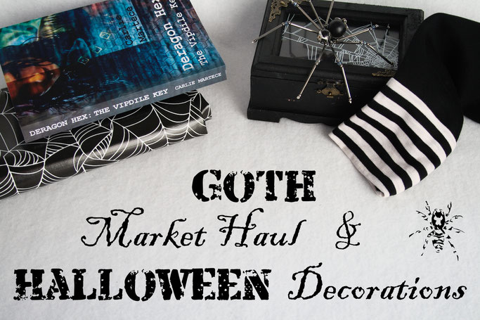 Goth Market Haul and Halloween Decorations - Zebraspider DIY Anti-Fashion Blog