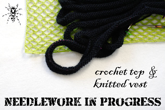 Needlework in progress - crochet top and knitted vest - Zebraspider DIY Anti-Fashion Blog