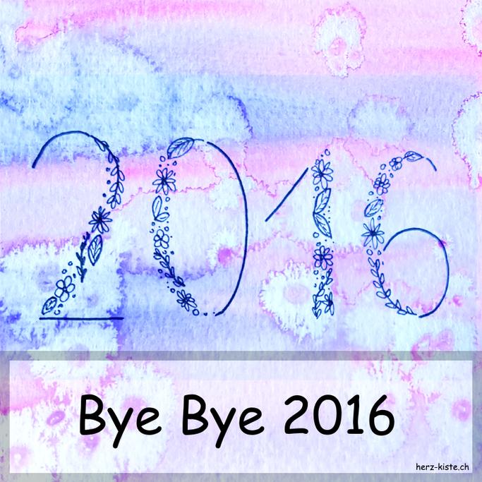 Bye Bye 2016 - Hallo 2017 - ein kleiner Jahresrückblick