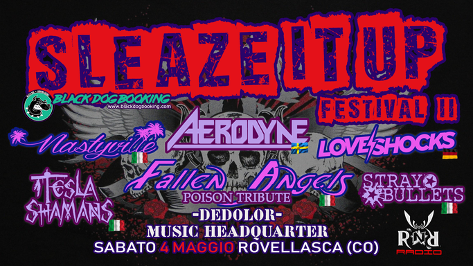 Sleaze It Up Festival II, Black Dog Booking, Dirty Bullets, Tesla Shamans, Rockers And Other Animals, Rock News, Rock Magazine, Rock Webzine, rock news, sleaze rock, glam rock, hair metal, Aerodyne, Fallen Angels, Nastyville ,Loveshocks,