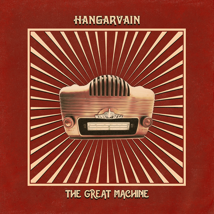 The Great Machine will be the new album of Hangarvain, rockers and other animals, news