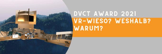 dvct Award 2021 - VR-Wieso, Weshalb und Warum?