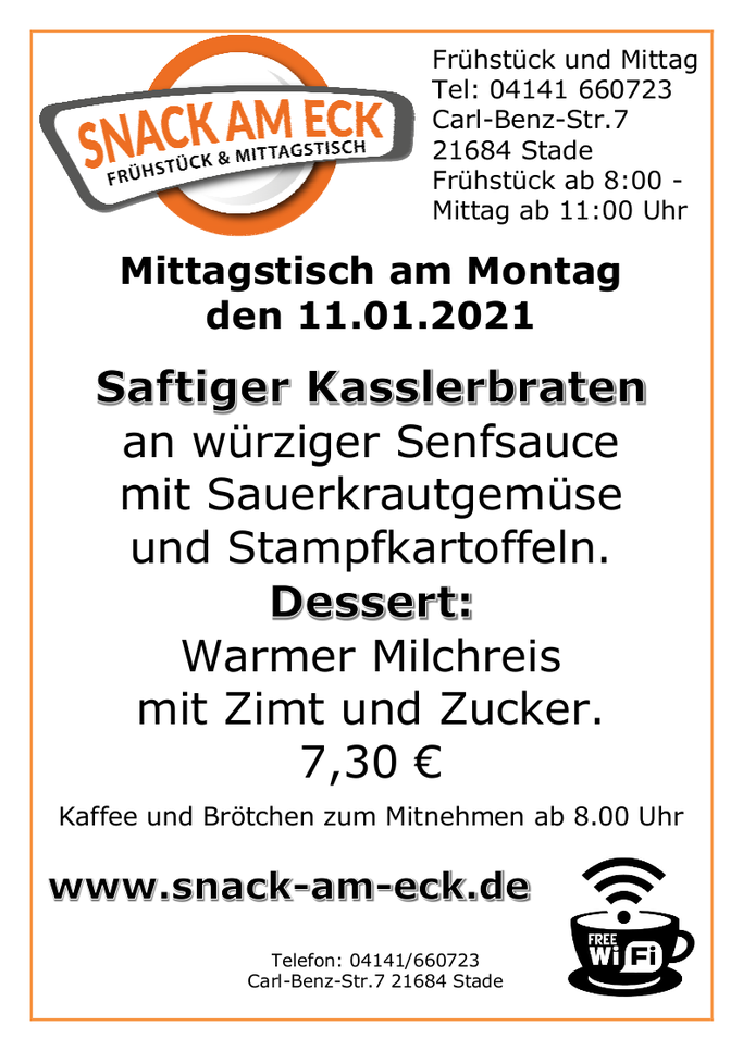Mittagstisch am >Montag den 11.01.2021:  Saftiger Kasslerbraten an würziger Senfsauce mit Sauerkrautgemüse und Stampfkartoffeln. Dessert:  Warmer Milchreis mit Zimt und Zucker. 7,30
