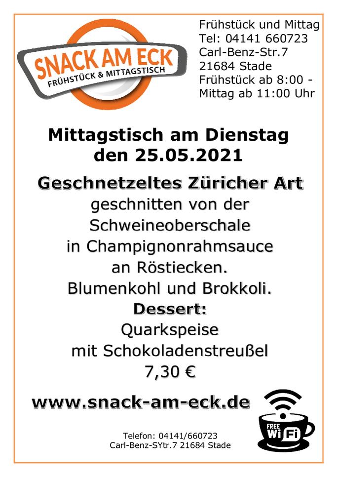 Mittagstisch am Dienstag den 25.05.2021: Geschnetzeltes Züricher Art geschnitten von der Schweineoberschale in Champignonrahmsauce an Kartoffelrösti Blumenkohl und Brokkoli. Dessert: Quarkspeise mit Schokoladenstreußel 7,30 €