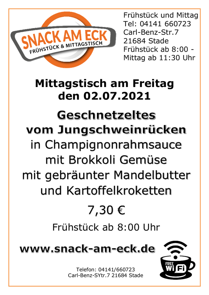Mittagstisch am Freitag den 02.07.2021:Geschnetzeltes vom Jungschweinrücken in Champignonrahmsauce mit Brokkoli Gemüse mit gebräunter Mandelbutter und Kartoffelkroketten 7,30 €
