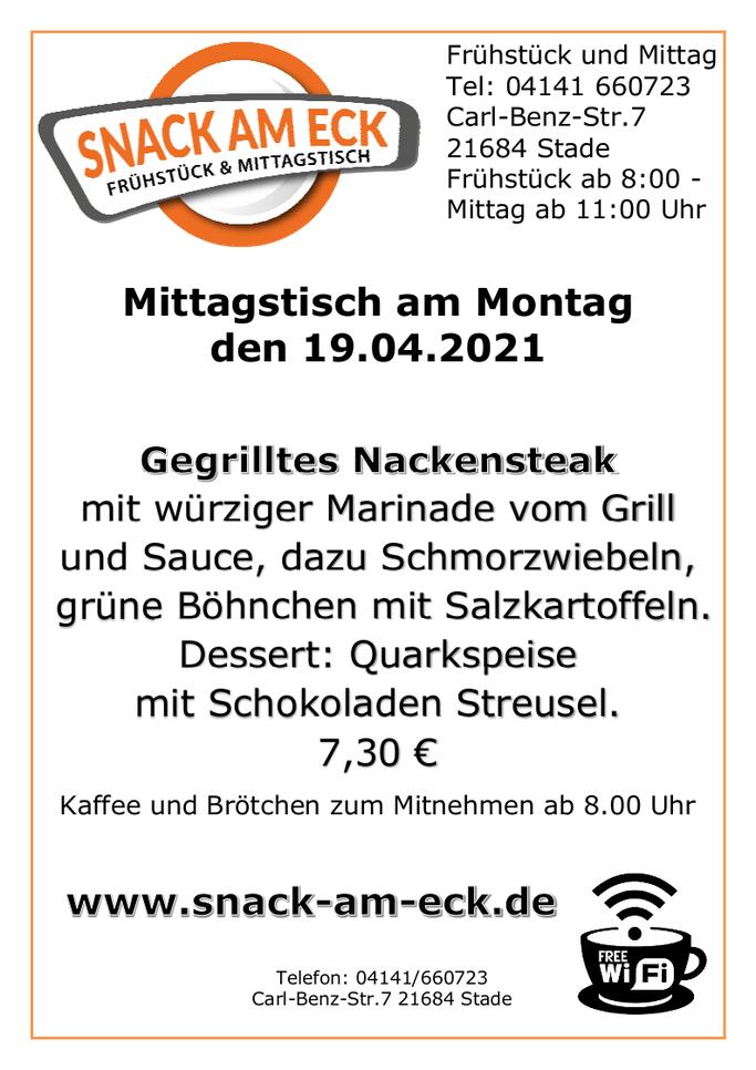 Mittagstisch am Montag den 19.04.2021: Gegrilltes Nackensteak mit würziger Marinade vom Grill und Sauce dazu Schmorzwiebeln und grüne Böhnchen mit Salzkartoffeln. Dessert: Quarkspeise mit Schokoladen Streusel. 7,30 €