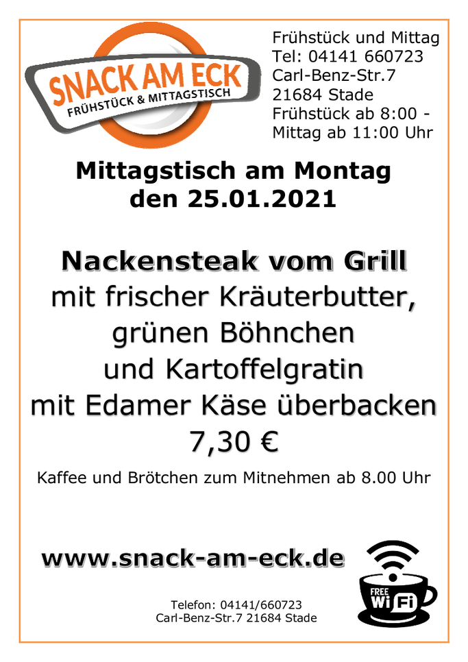 Mittagstisch am Montag den 25.01.2021: Nackensteak vom Grill mit frischer Kräuterbutter, grünen Böhnchen und Kartoffelgratin mit Edamer Käse überbacken. 7,30 €