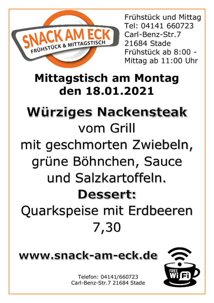 Mittagstisch am Montag den 18.01.2021: Würziges Nackensteak vom Grill mit geschmorten Zwiebel, grüne Böhnchen, Sauce und Salzkartoffeln. Dessert: Quarkspeise mit Erdbeeren 7,30