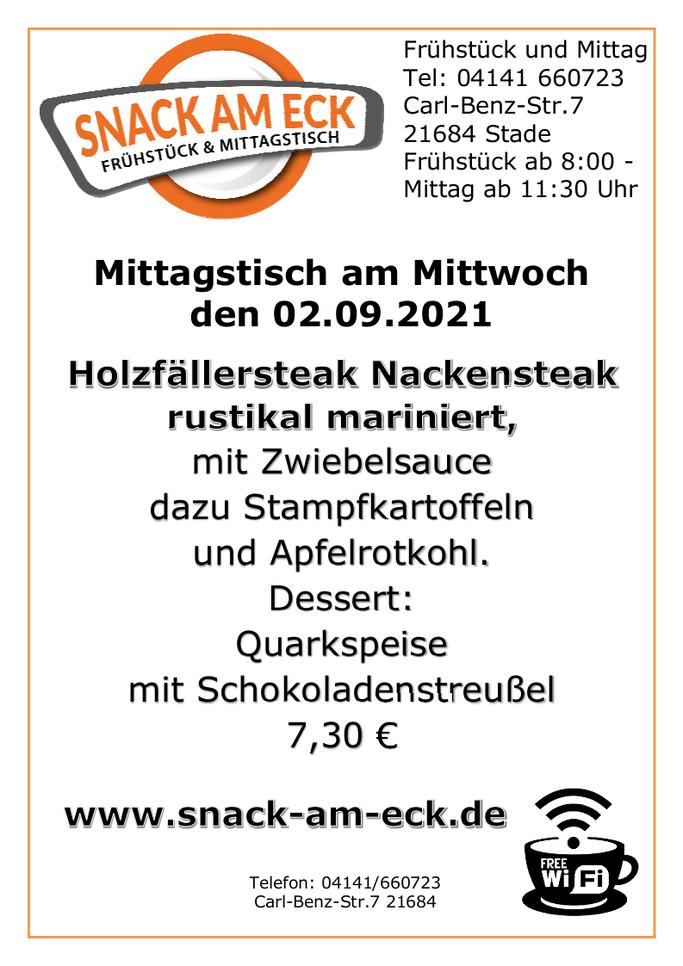Mittagstisch am Donnerstag den 02.09.2021: Holzfällersteak Nackensteak rustikal mariniert, mit Zwiebelsauce dazu Stampfkartoffeln und Apfelrotkohl. Dessert: Quarkspeise mit Schokoladenstreußel 7,30 €