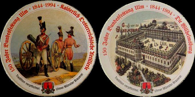 Bierdeckel von der Ulmer Münster Brauerei zum 150 Jubiläum der Bundesfestung, mit der Abbildung der Kaiserlichen Österreichischen Artillerie und der Abbildung der Wilhelmsburg um 1900.