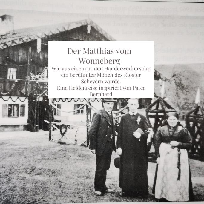 Wie aus einem armen Handerwerkersohn ein berühmter Mönch des Kloster Scheyern wurde. Eine Heldenreise inspiriert von Pater Bernhard