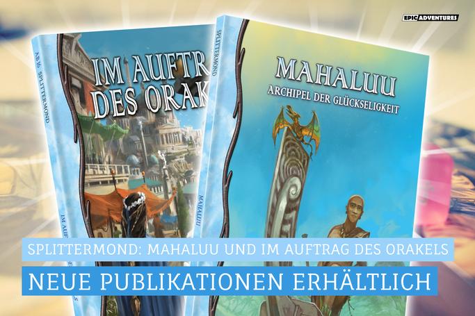 Splittermond: Mahaluu und Im Auftrag des Orakels