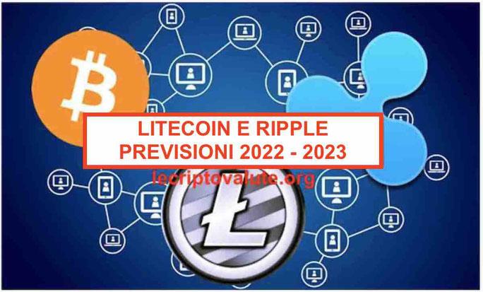 ripple e litecoin previsioni 2021 - 2022