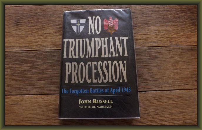 No Triumphant Procession. The Forgotten Battles of April 1945 by John Russel