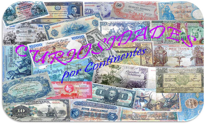 Muchos de los billetes que siempre quisiste contemplar, ...¡por continentes y con su historia!